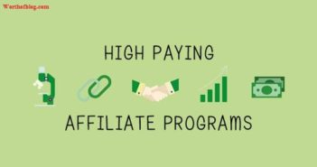 Best High Paying Affiliate Programs To Monetize Your Blog