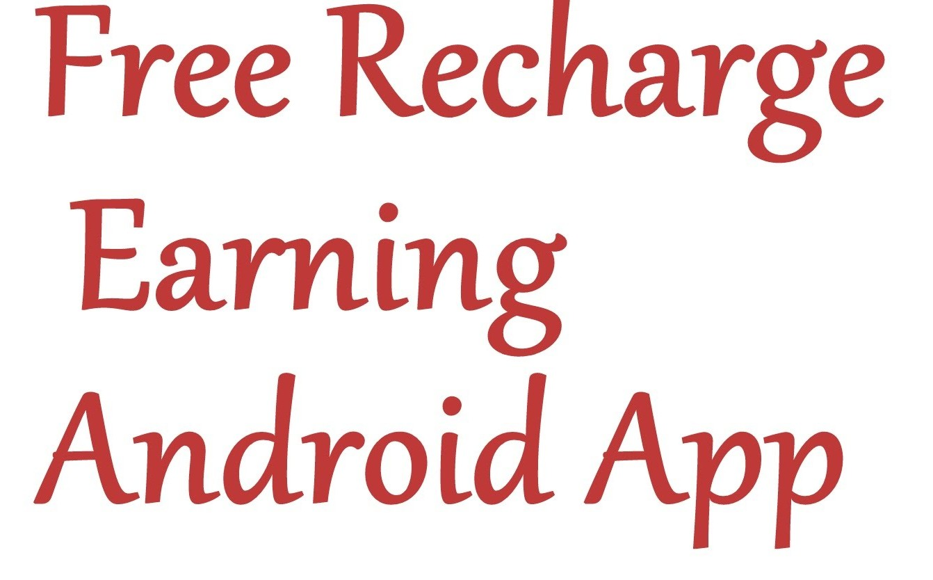 Free Recharge Earning Android Apps