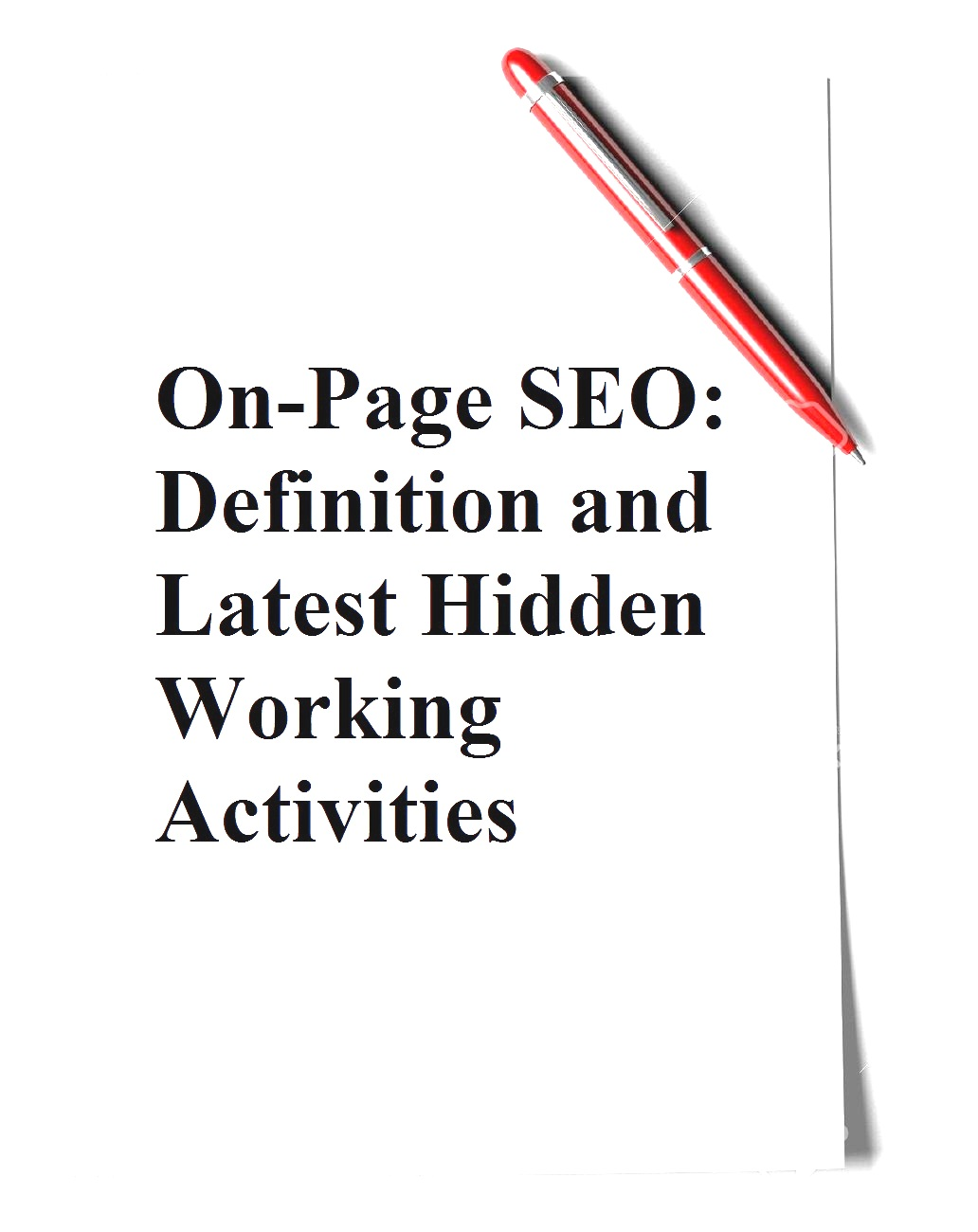 On-Page SEO: Definition and Latest Hidden Working Activities