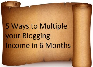 5 Ways to Multiple your Blogging Income in 6 Months Only