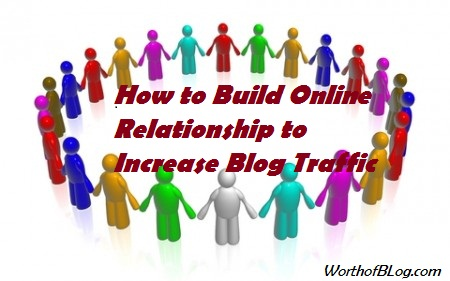 How to Online Relationship to Increase Blog Traffic