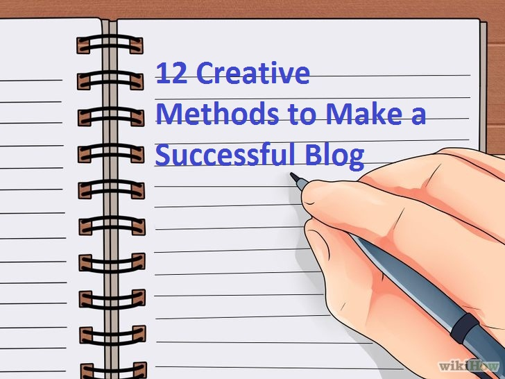12 Creative Methods to Make a Successful Blog