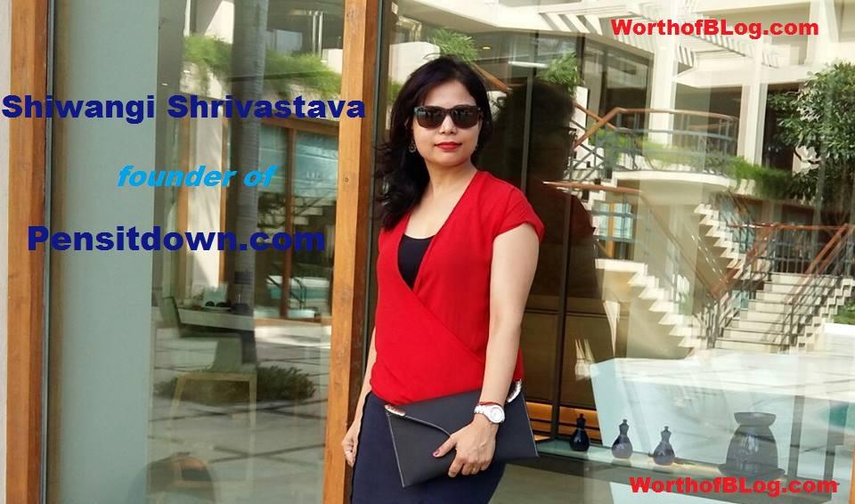 Shiwangi Shrivastava Founder of Pensitdown