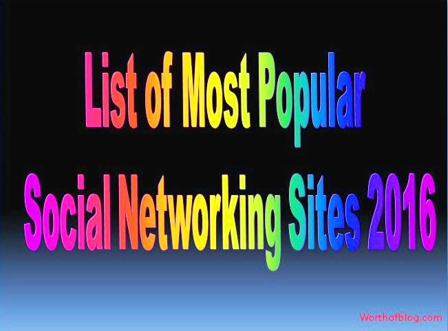 List of Most Popular Social Networking Sites 2016