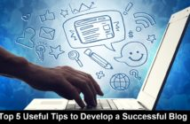 Top 5 Useful Tips to Develop a Successful Blog