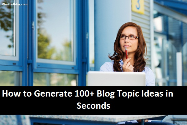 How to Generate 100+ Blog Topic Ideas in Seconds