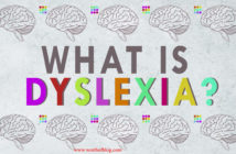 Basic Things Every Teacher Needs to Know About Dyslexia