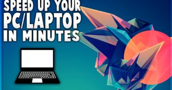 Learn How to SpeedUp Laptop or PC Within Minutes