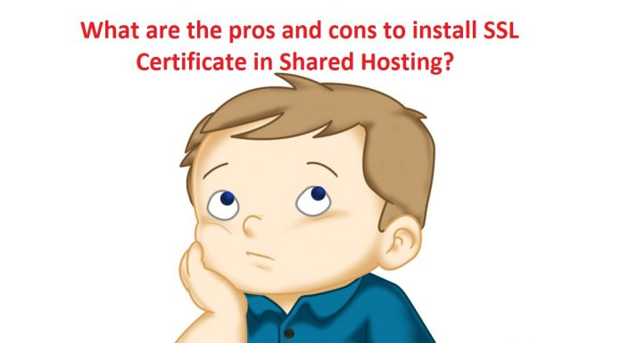 What are the pros and cons to install SSL Certificate in Shared Hosting?
