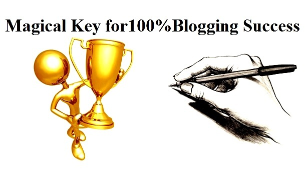 Top 10 Magical Key for 100% Blogging Success