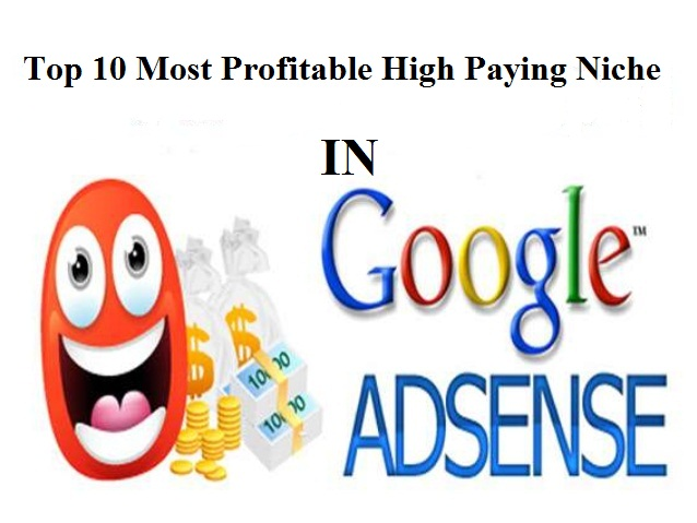 Top 10 Most Profitable High Paying Niche in Google Adsense