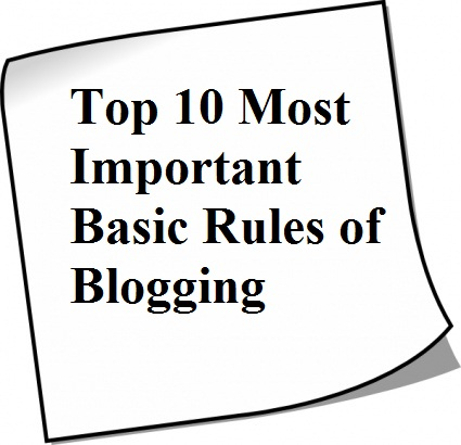 Top 10 Most Important Basic Rules of Blogging