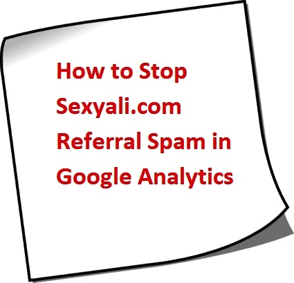 How to Stop Sexyali.com Referral Spam in Google Analytics
