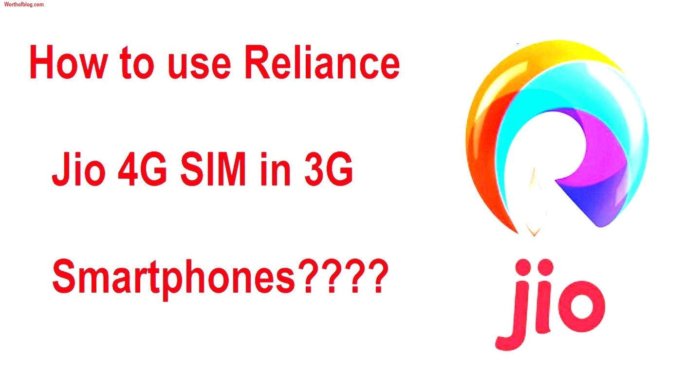 How to use Reliance Jio 4G SIM in 3G Smartphones