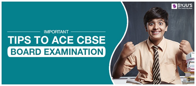 Important Tips To Ace CBSE Board Examination