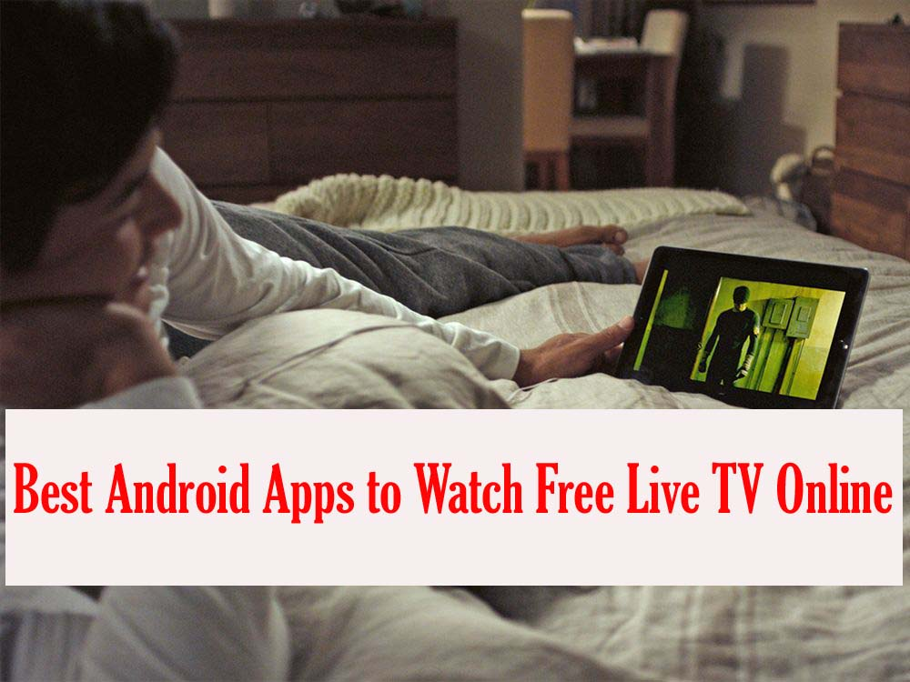 Best Android Apps to Watch Free Live TV Online